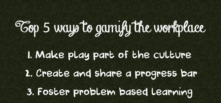 Top 5 ways to gamify the workplace