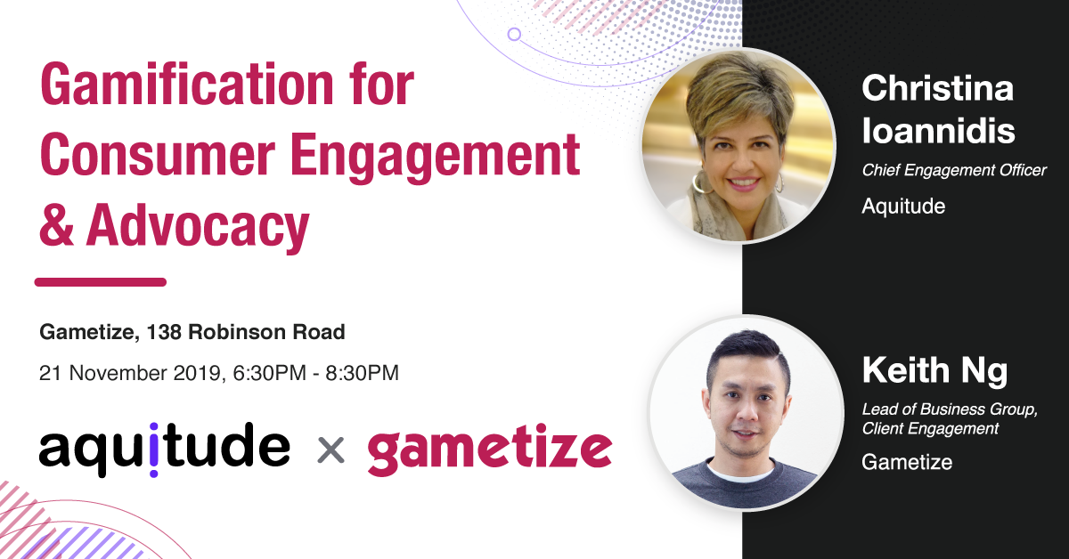 [TALK] Aquitude x Gametize: Gamification for Customer Engagement & Advocacy