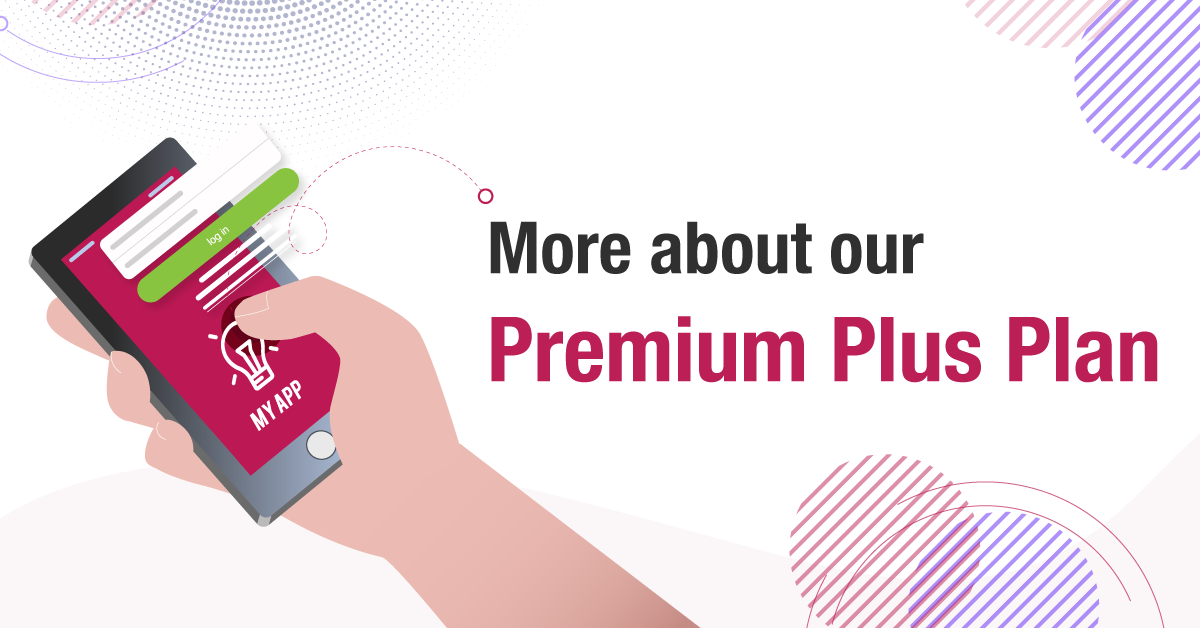 More about our Premium Plus Plan