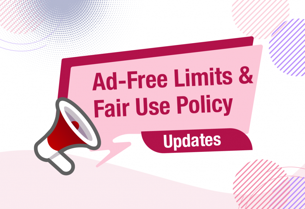 Updates to Ad-Free Limits & Fair Use Policy